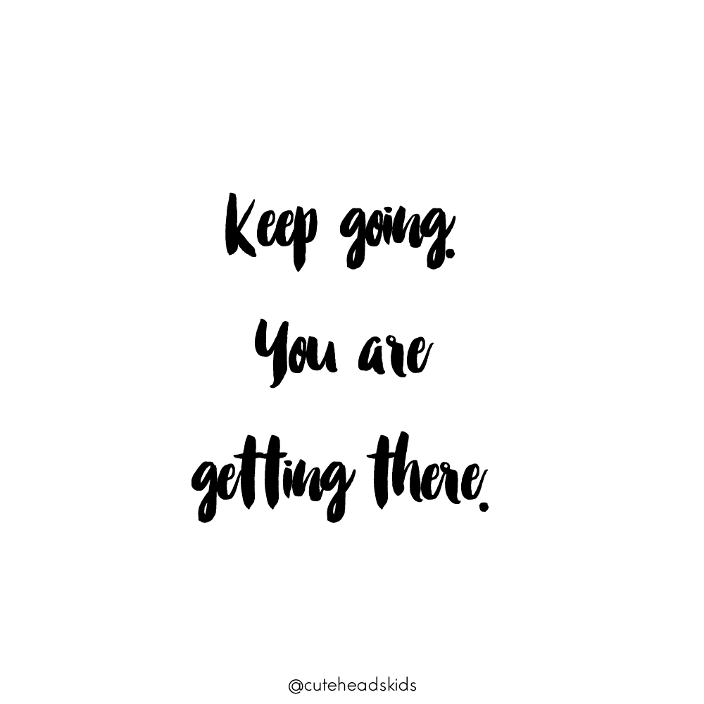 keep going. you are getting there.