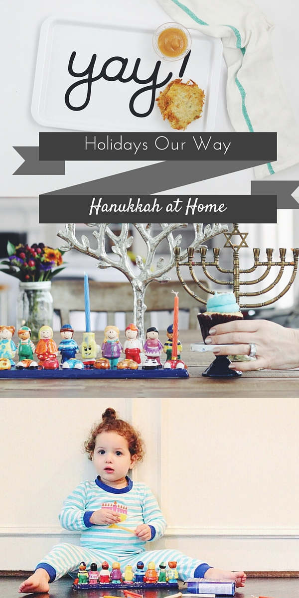 Holidays Our Way: Hanukkah at Home