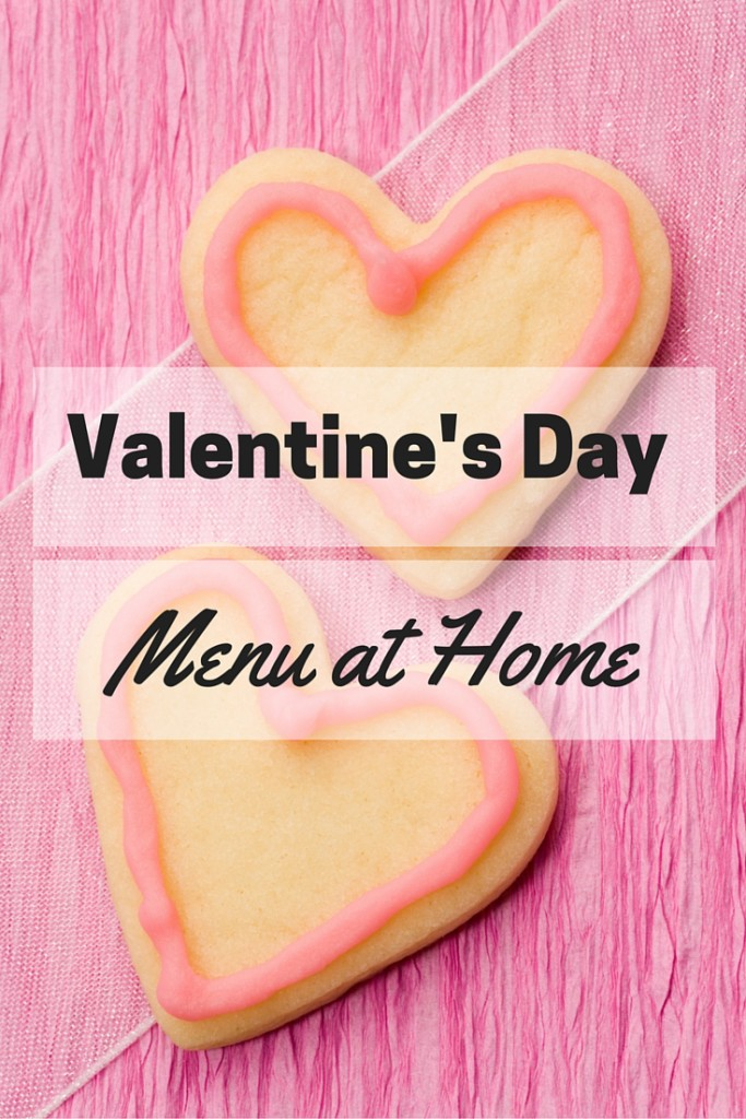 Valentine 39 s day menu at home the cuteness for Valentine day at home