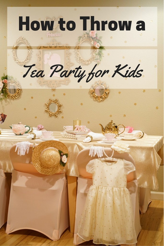 6 Simple Steps For Hosting A Tea Party Birthday For Kids