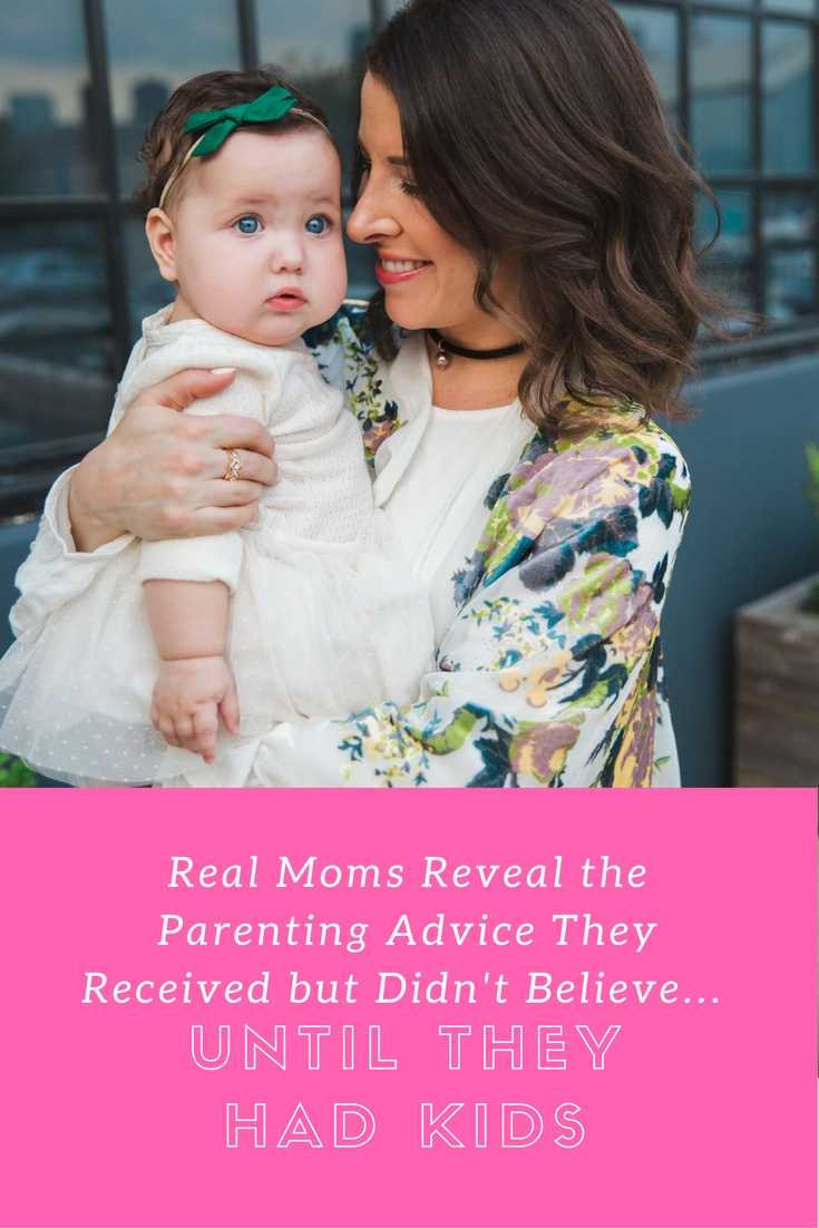 real moms reveal parenting advice they received but didnt believe until they had kids